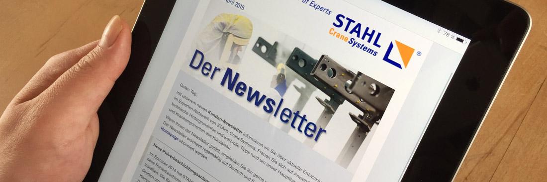 Abonnieren Sie den STAHL CraneSystems Newsletter und bleiben Sie über aktuelle Entwicklungen und Neuigkeiten informiert. Lesen Sie Anwenderberichte, Hintergrundinformationen und wertvolle Tipps rund um das Thema Hebezeuge und Krankomponenten.